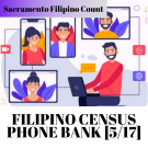 "A graphic that states ""Sacramento Filipino Count"" and ""Filipino Census Phone Bank [5/17]"""